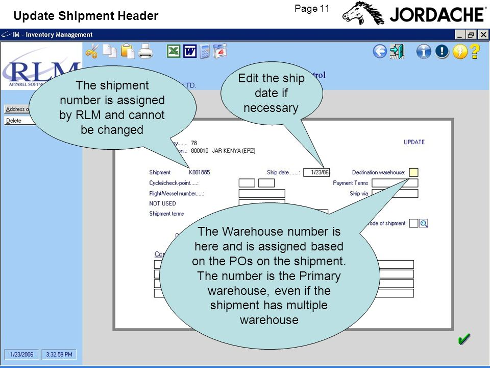 Page 11 Update Shipment Header The shipment number is assigned by RLM and cannot be changed Edit the ship date if necessary The Warehouse number is he