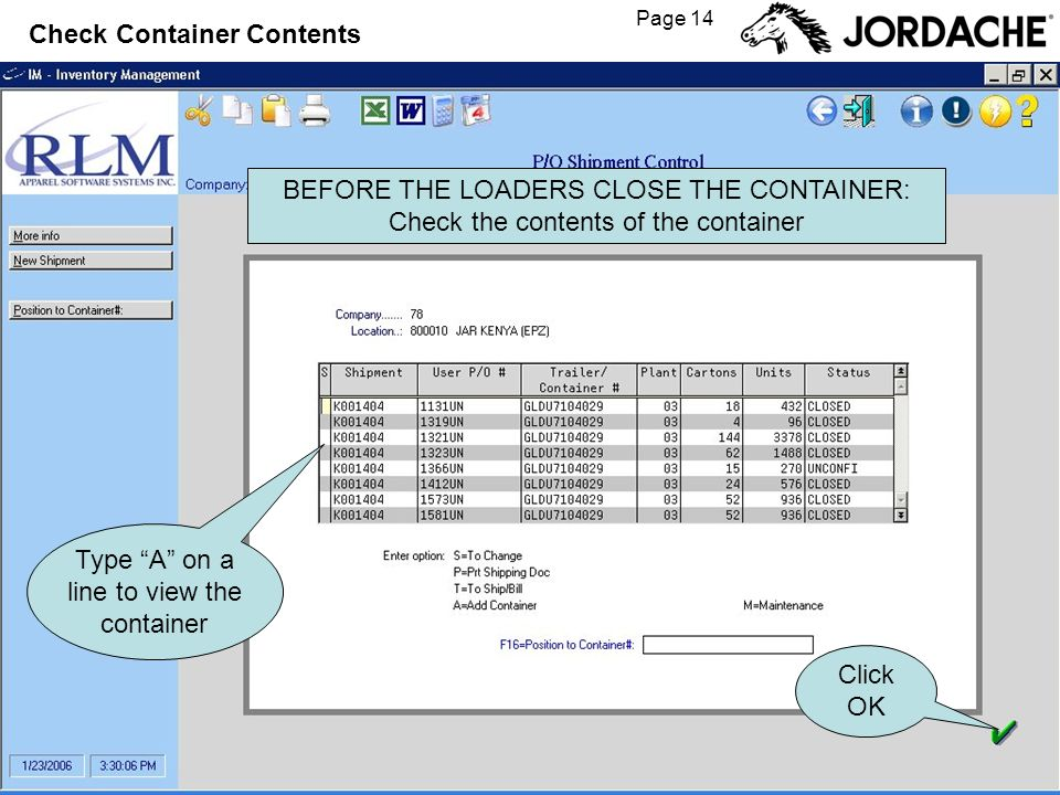 Page 14 Check Container Contents Type A on a line to view the container Click OK BEFORE THE LOADERS CLOSE THE CONTAINER: Check the contents of the container