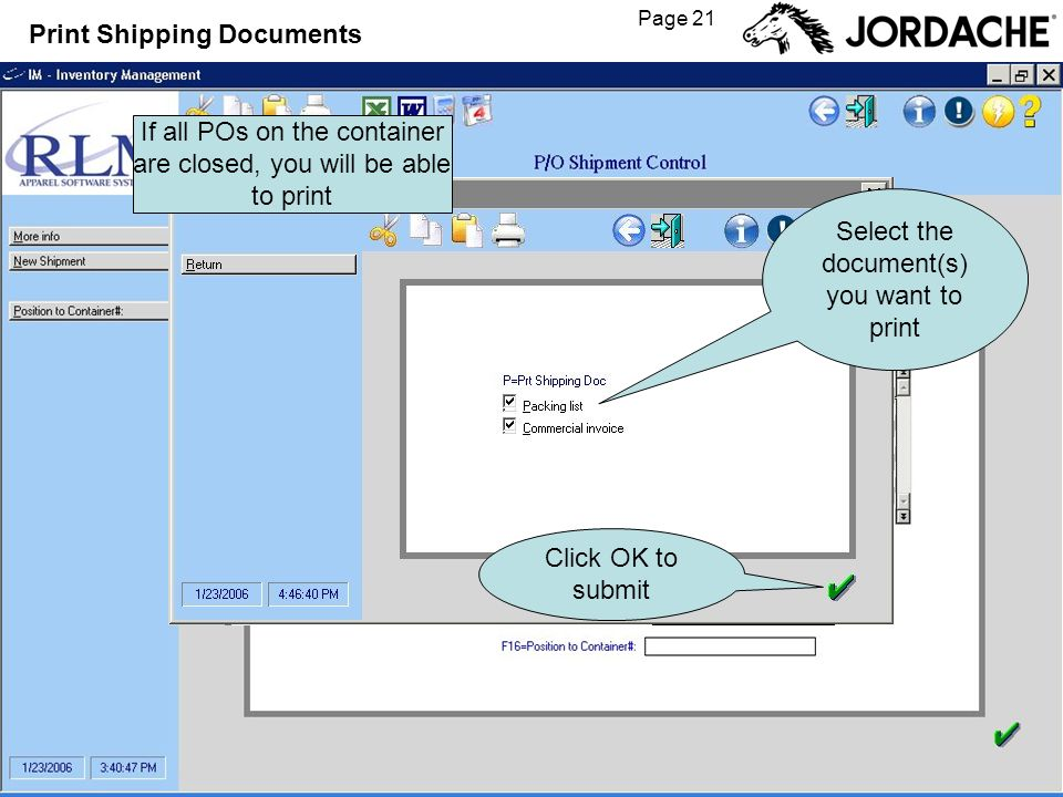 Page 21 Print Shipping Documents P If all POs on the container are closed, you will be able to print Select the document(s) you want to print Click OK to submit