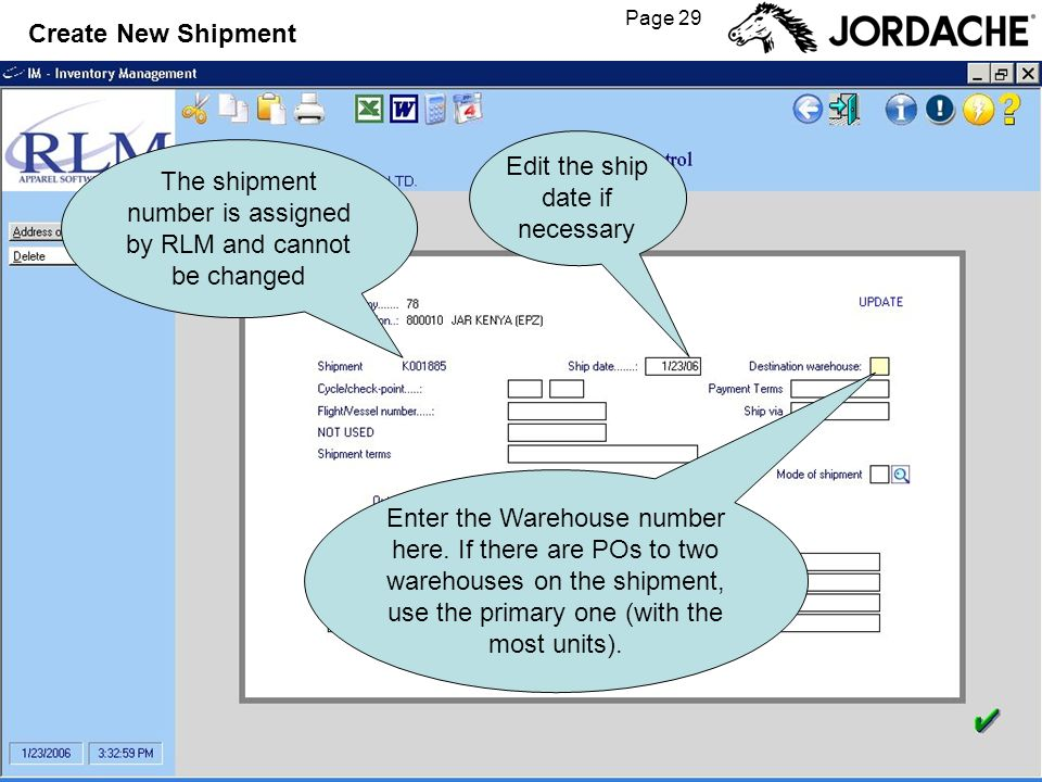 Page 29 Create New Shipment The shipment number is assigned by RLM and cannot be changed Edit the ship date if necessary Enter the Warehouse number he