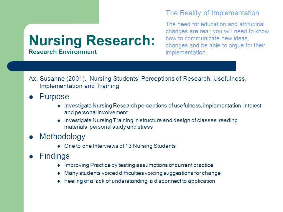 Nursing Research: Research Environment Ax, Susanne (2001). Nursing Students Perceptions of Research: Usefulness, Implementation and Training Purpose I