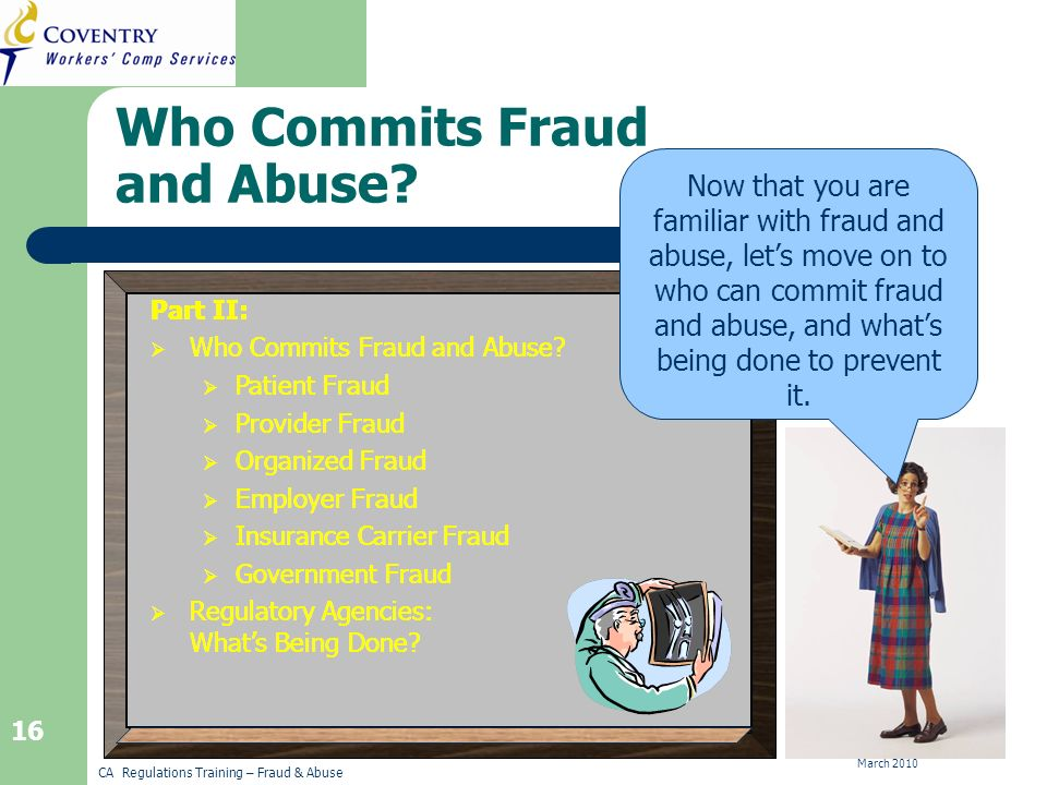 CA Regulations Training – Fraud & Abuse March 2010 16 Who Commits Fraud and Abuse.