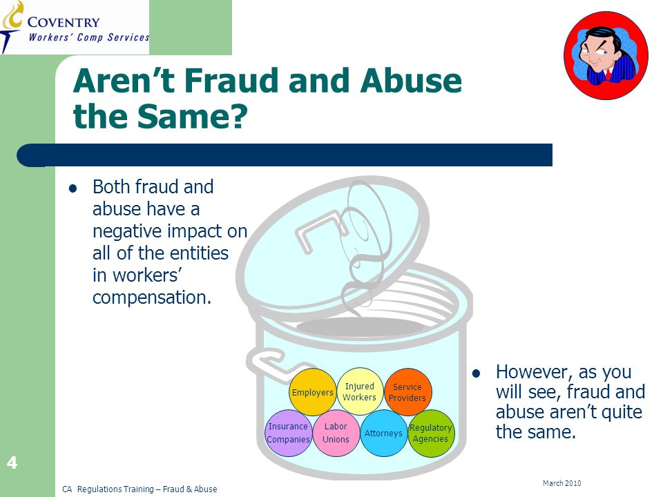CA Regulations Training – Fraud & Abuse March 2010 5 What Exactly is Abuse.