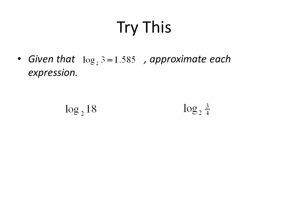 Try This Given that, approximate each expression.