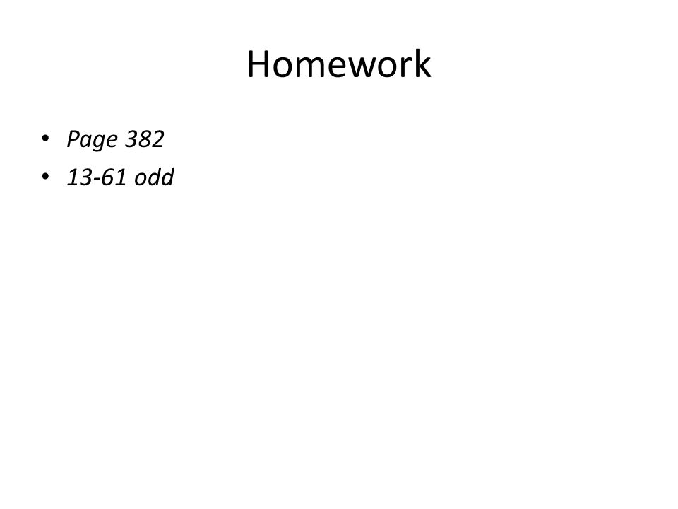 Homework Page 382 13-61 odd