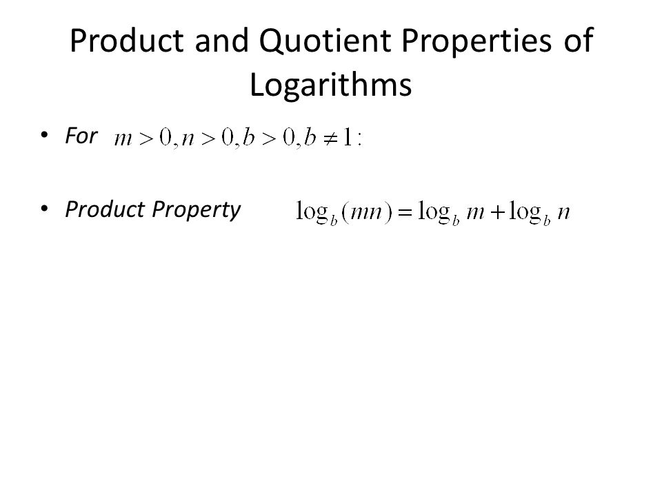 Product and Quotient Properties of Logarithms For Product Property