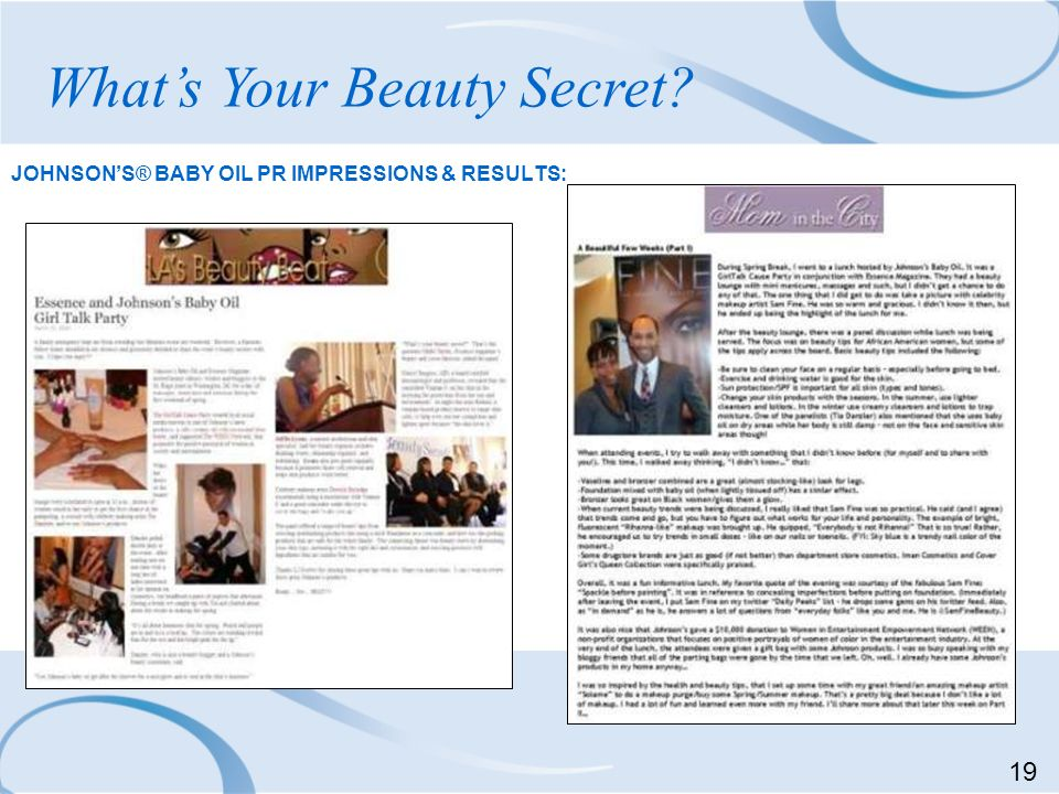 JOHNSONS® BABY OIL PR IMPRESSIONS & RESULTS: Whats Your Beauty Secret? 19