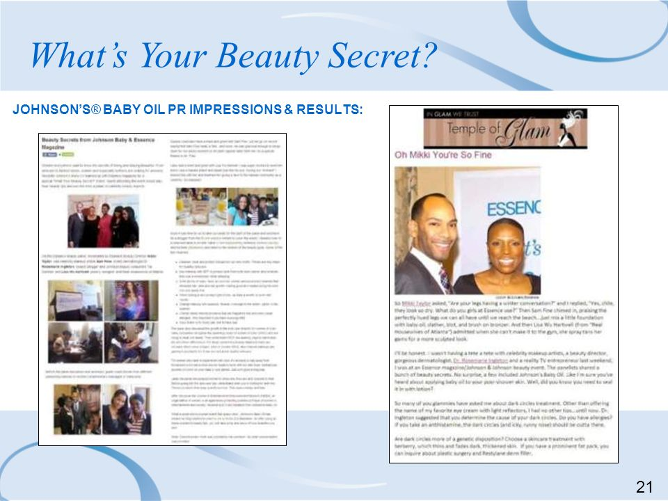JOHNSONS® BABY OIL PR IMPRESSIONS & RESULTS: Whats Your Beauty Secret? 21