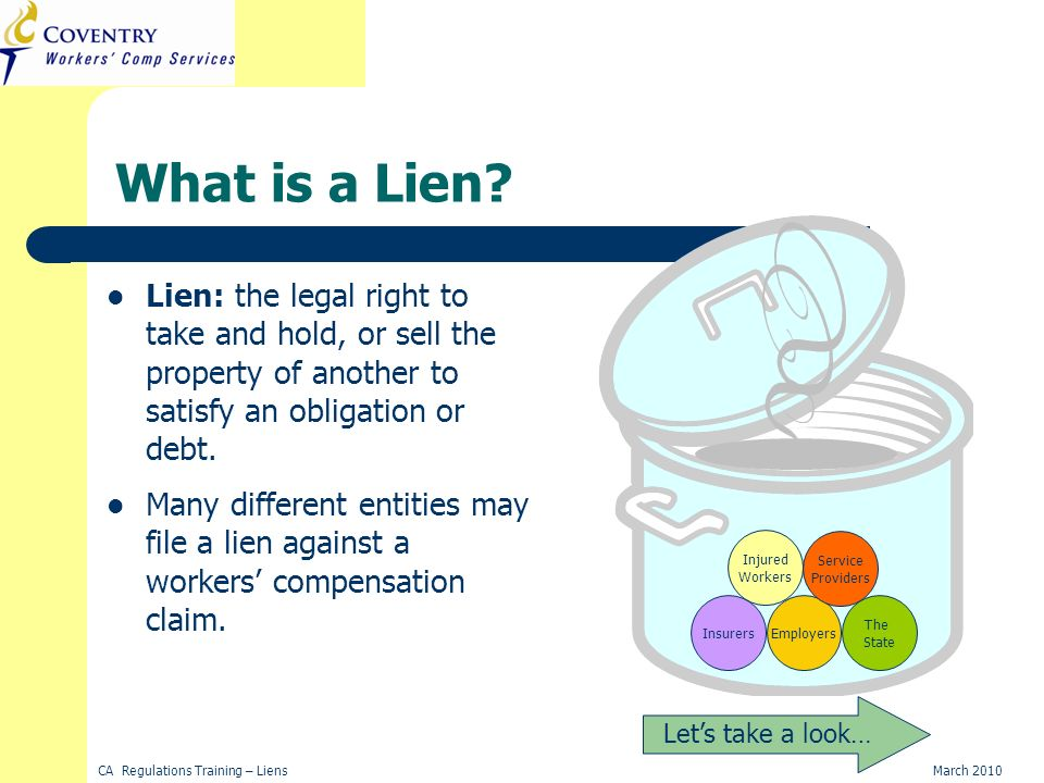 CA Regulations Training – LiensMarch 2010 What is a Lien.