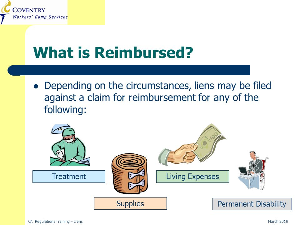 CA Regulations Training – LiensMarch 2010 What is Reimbursed.