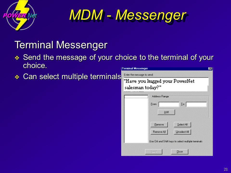 21 POWER Net Terminal Messenger Send the message of your choice to the terminal of your choice.