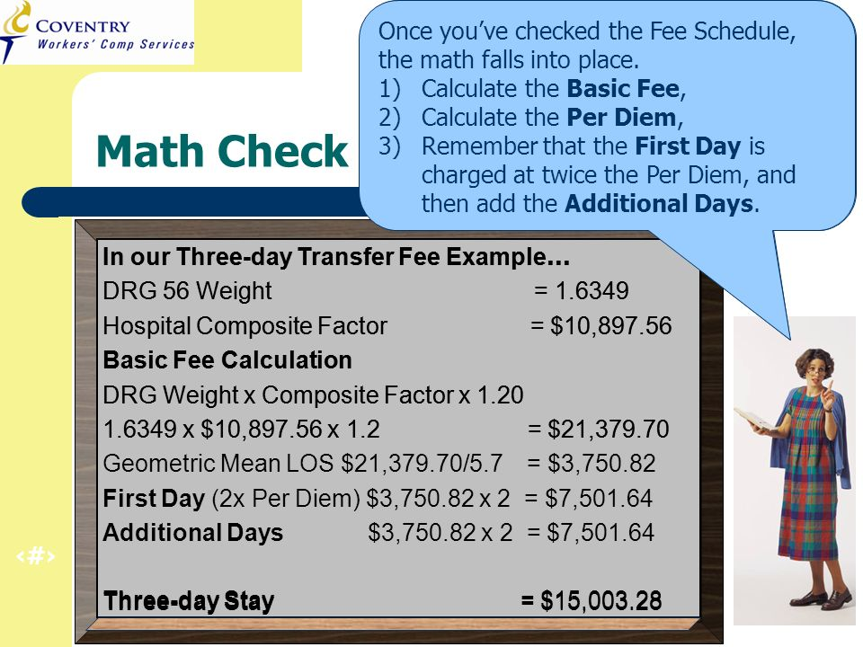 35 CA Regulation Refresher – Inpatient Hospital March 2011 Math Check In our Three-day Transfer Fee Example … DRG 56 Weight = 1.6349 Hospital Composit