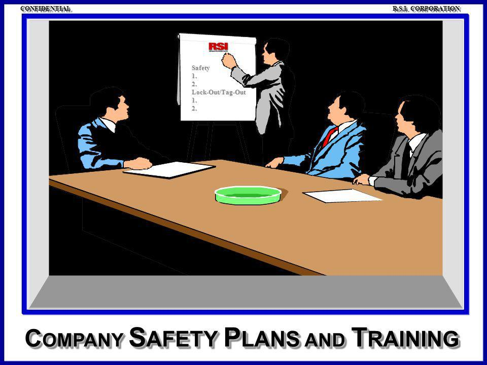 C OMPANY S AFETY P LANS AND T RAINING Safety1.2.Lock-Out/Tag-Out1.2. CONFIDENTIAL R.S.I. CORPORATION