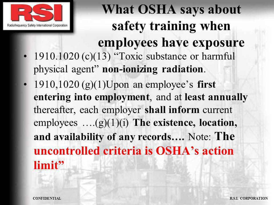 What OSHA says about safety training when employees have exposure 1910.1020 (c)(13) Toxic substance or harmful physical agent non-ionizing radiation.