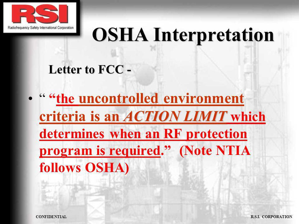 CONFIDENTIAL R.S.I. CORPORATION OSHA Interpretation ACTION LIMIT the uncontrolled environment criteria is an ACTION LIMIT which determines when an RF