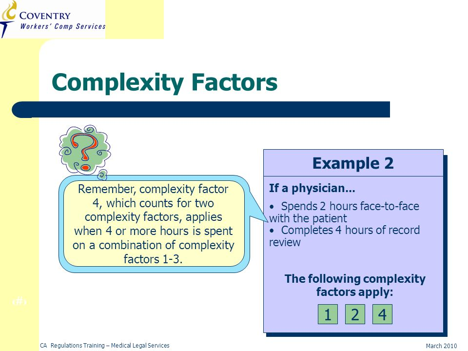 22 March 2010 CA Regulations Training – Medical Legal Services Complexity Factors Example 2 If a physician...