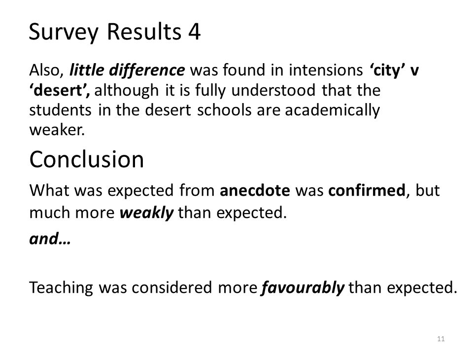 Survey Results 4 11 Also, little difference was found in intensions city v desert, although it is fully understood that the students in the desert schools are academically weaker.