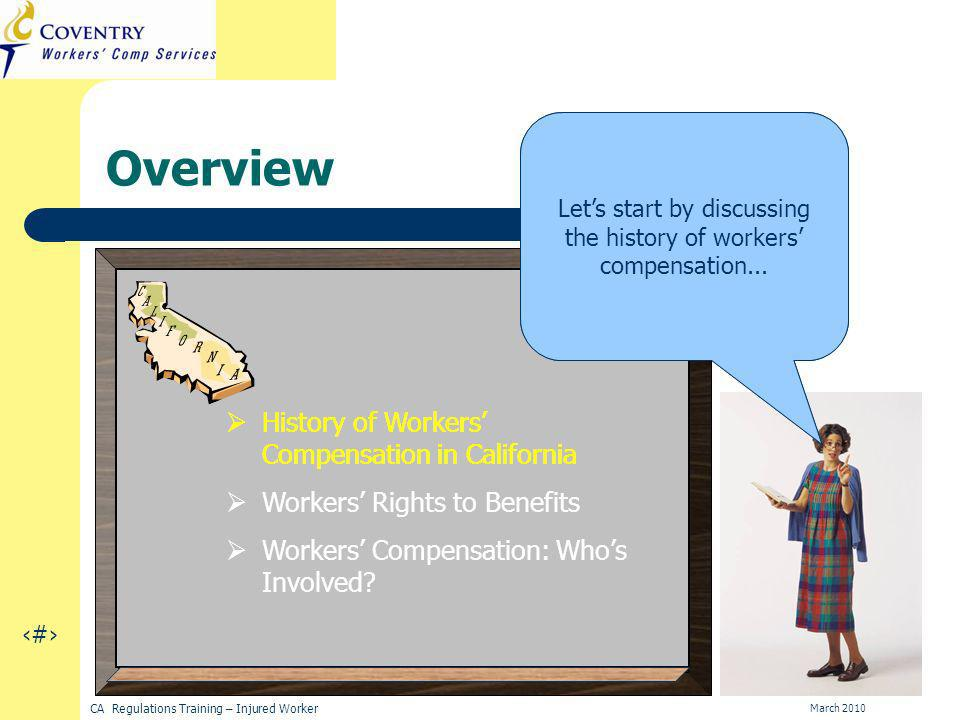 2 CA Regulations Training – Injured Worker March 2010 Overview Hi.
