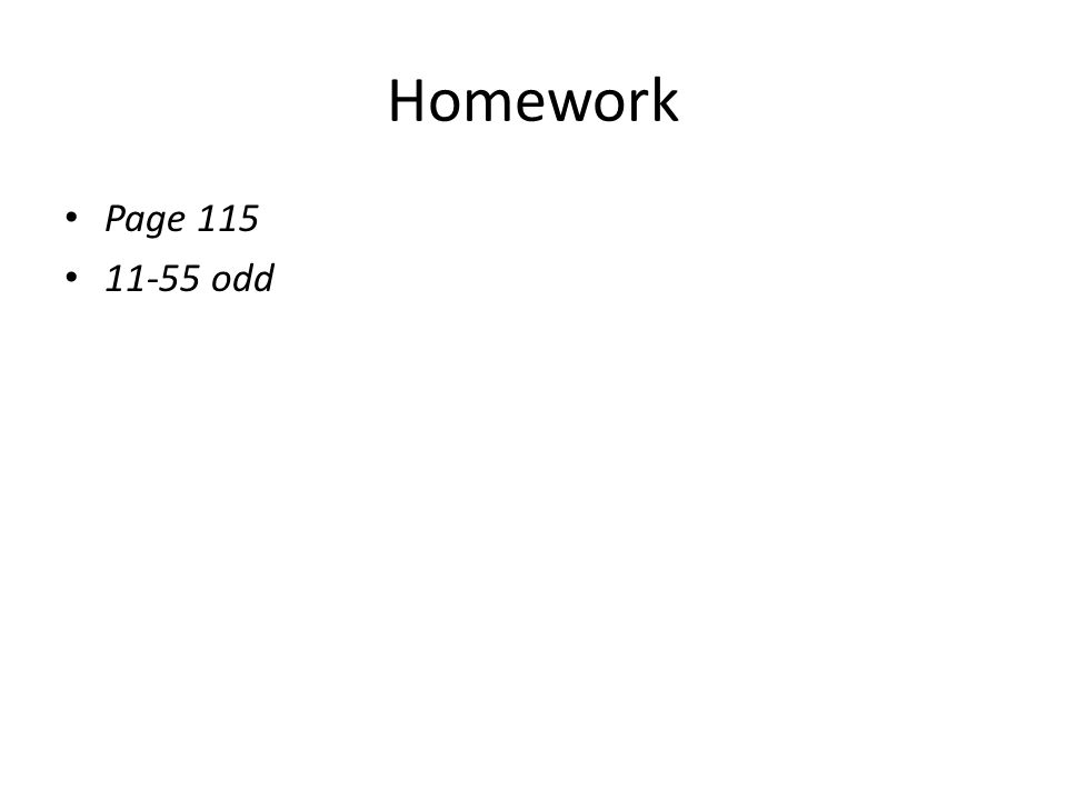 Homework Page 115 11-55 odd
