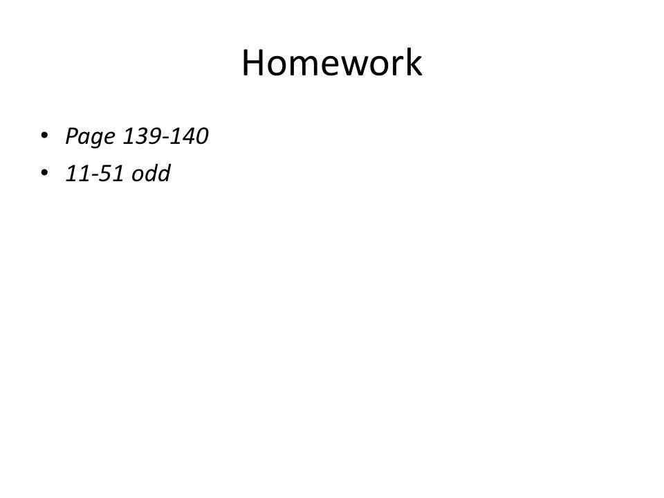 Homework Page 139-140 11-51 odd