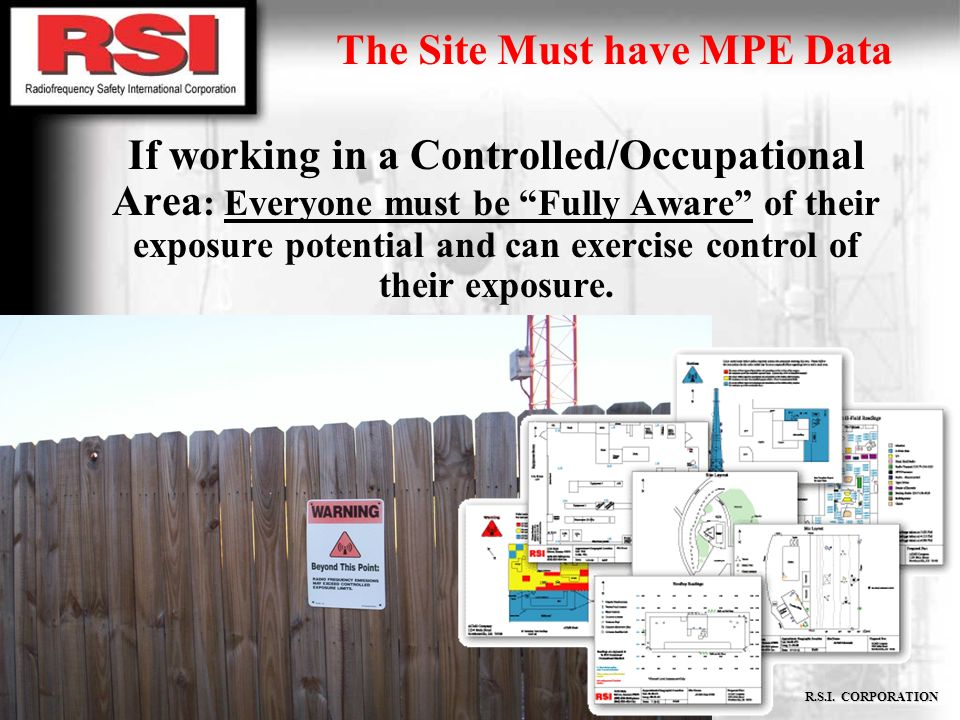 CONFIDENTIAL R.S.I. CORPORATION If working in a Controlled/Occupational Area : Everyone must be Fully Aware of their exposure potential and can exerci