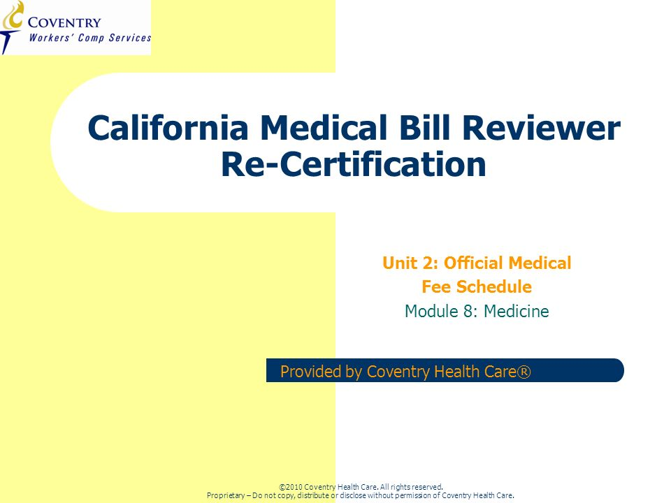 ©2010 Coventry Health Care. All rights reserved. Proprietary – Do not copy, distribute or disclose without permission of Coventry Health Care. Provide