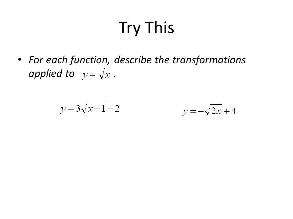 Try This For each function, describe the transformations applied to.