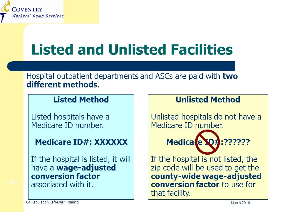 13 CA Regulation Refresher Training March 2010 Listed and Unlisted Facilities Hospital outpatient departments and ASCs are paid with two different met