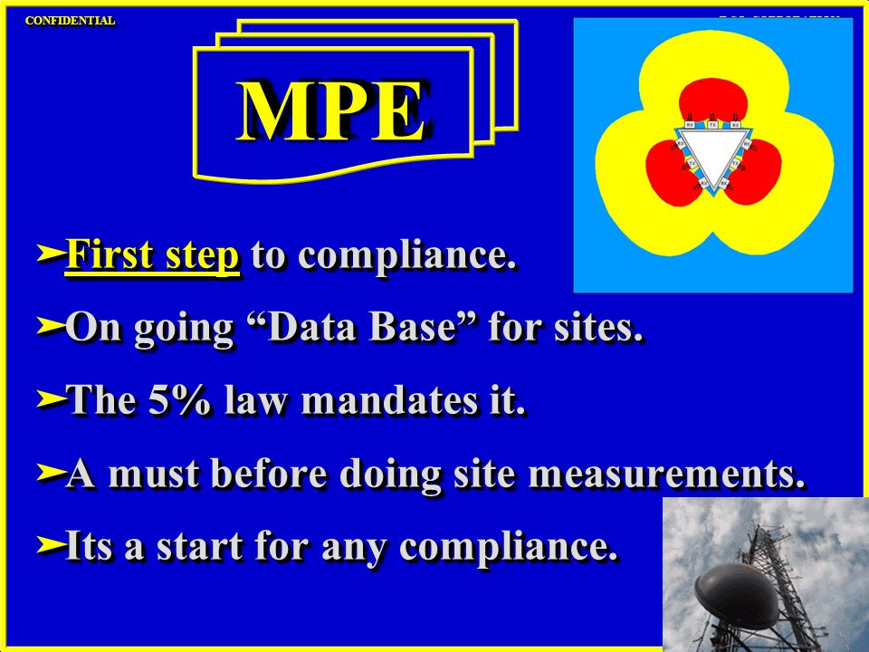äFirst step to compliance. äOn going Data Base for sites. äThe 5% law mandates it. äA must before doing site measurements. äIts a start for any compli