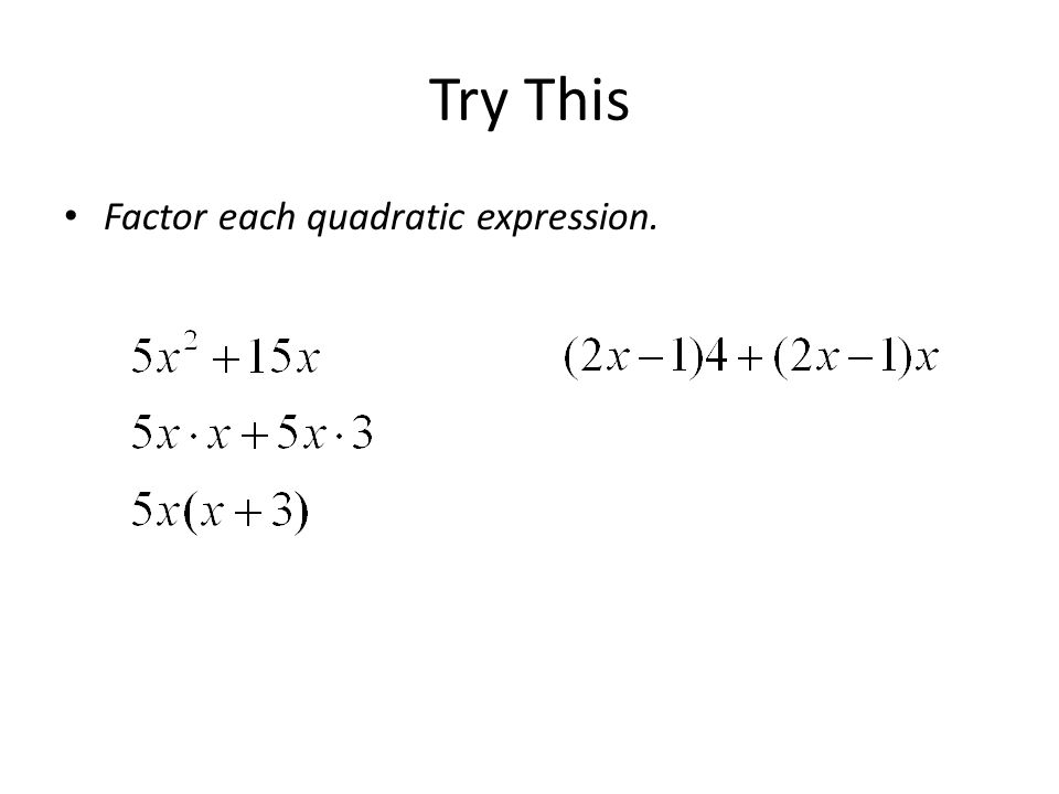 Try This Factor each quadratic expression.
