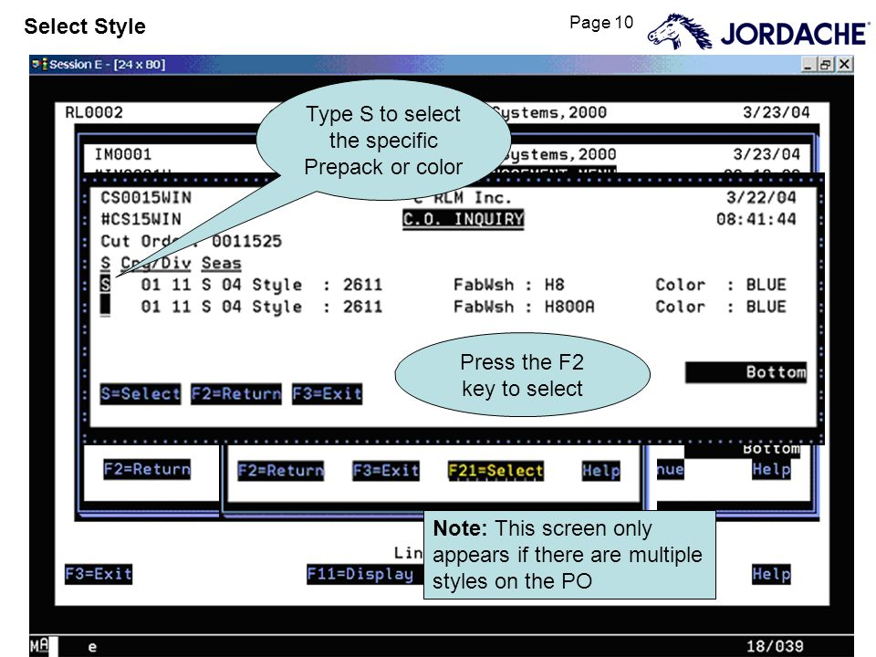 Page 10 Select Style Type S to select the specific Prepack or color Note: This screen only appears if there are multiple styles on the PO Press the F2 key to select