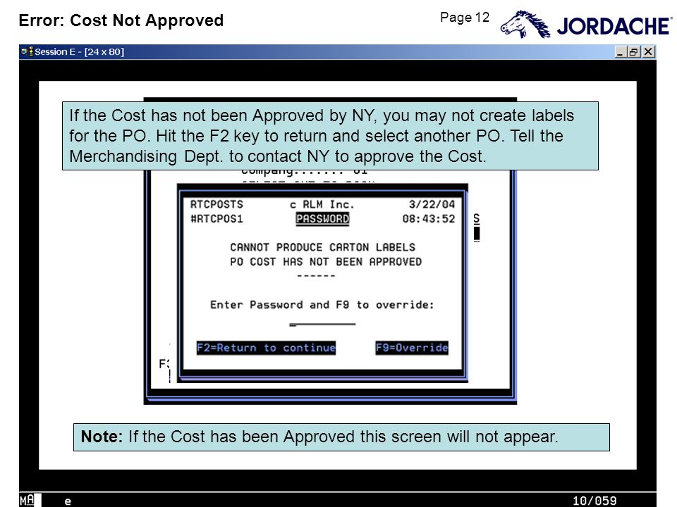Page 12 Error: Cost Not Approved If the Cost has not been Approved by NY, you may not create labels for the PO.