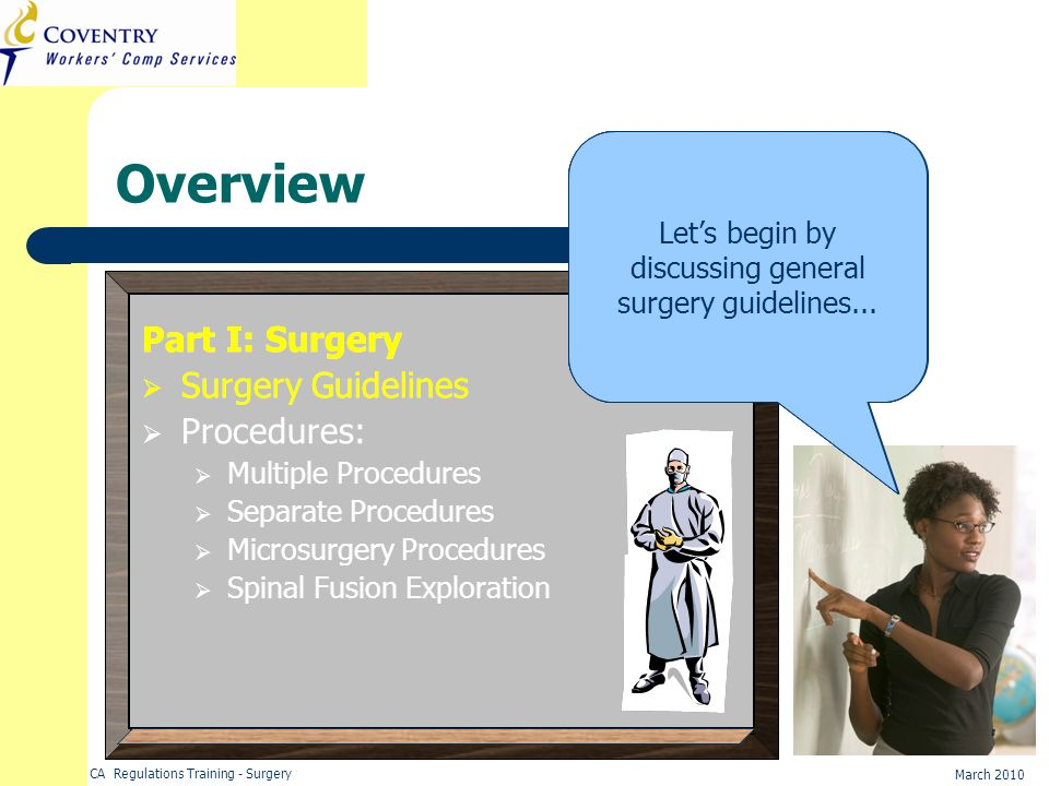 CA Regulations Training - Surgery March 2010 Overview Part I: Surgery Surgery Guidelines Procedures: Multiple Procedures Separate Procedures Microsurg