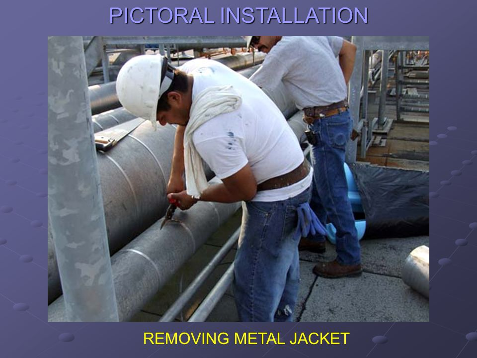 PICTORAL INSTALLATION REMOVING METAL JACKET