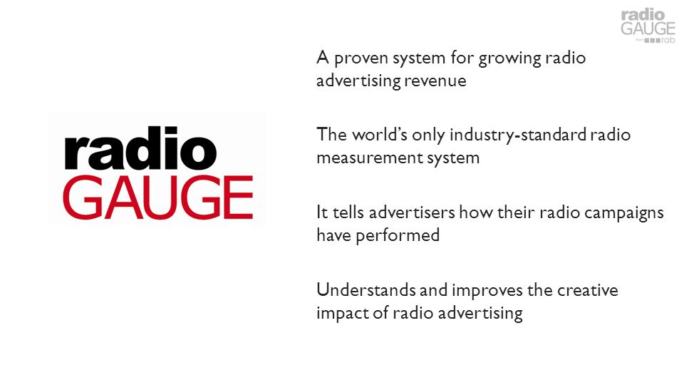 A proven system for growing radio advertising revenue The worlds only industry-standard radio measurement system It tells advertisers how their radio