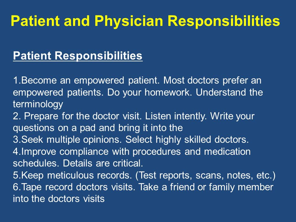 Patient and Physician Responsibilities Patient Responsibilities 1.Become an empowered patient.