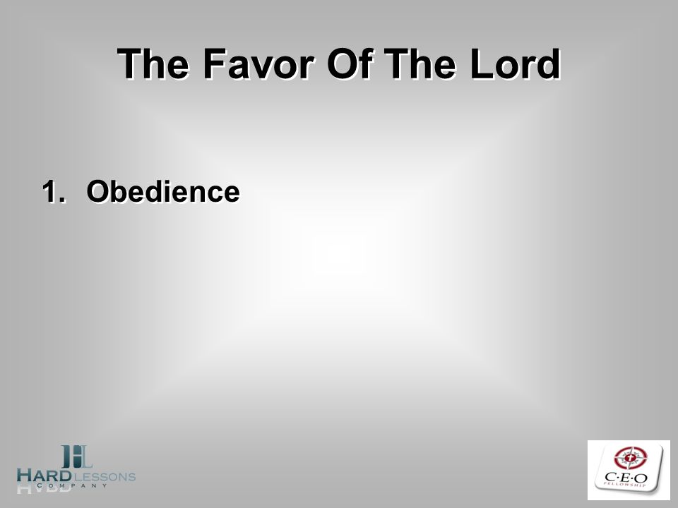 The Favor Of The Lord 1.Obedience