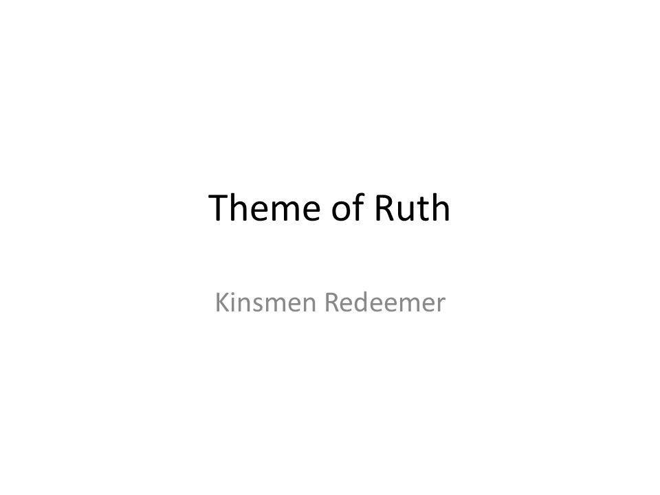 Theme of Ruth Kinsmen Redeemer