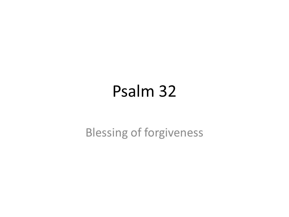 Psalm 32 Blessing of forgiveness