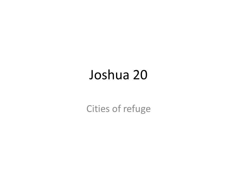 Joshua 20 Cities of refuge