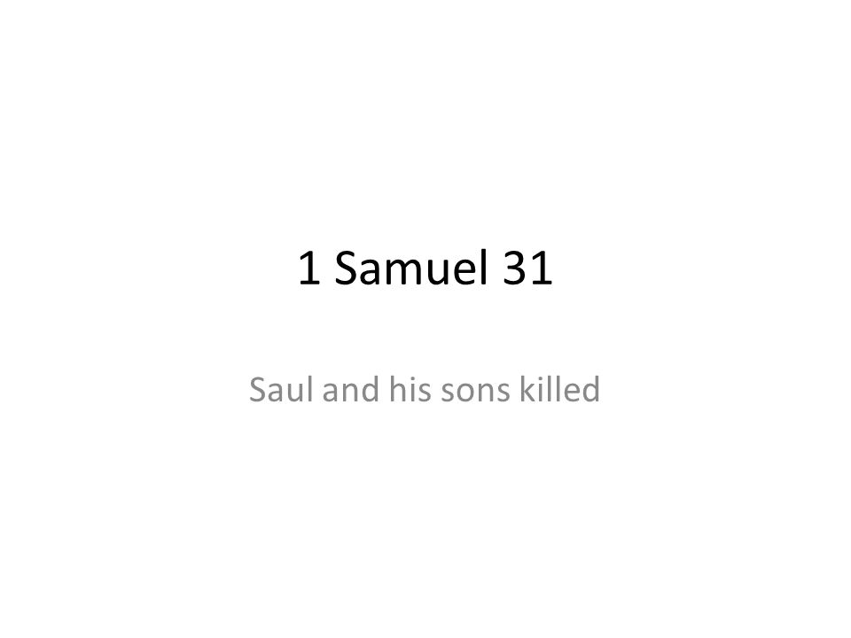 1 Samuel 31 Saul and his sons killed
