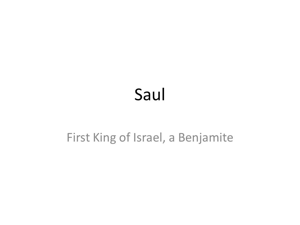 Saul First King of Israel, a Benjamite