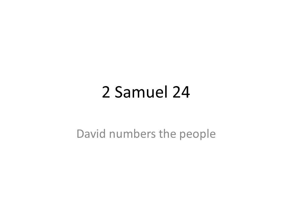 2 Samuel 24 David numbers the people