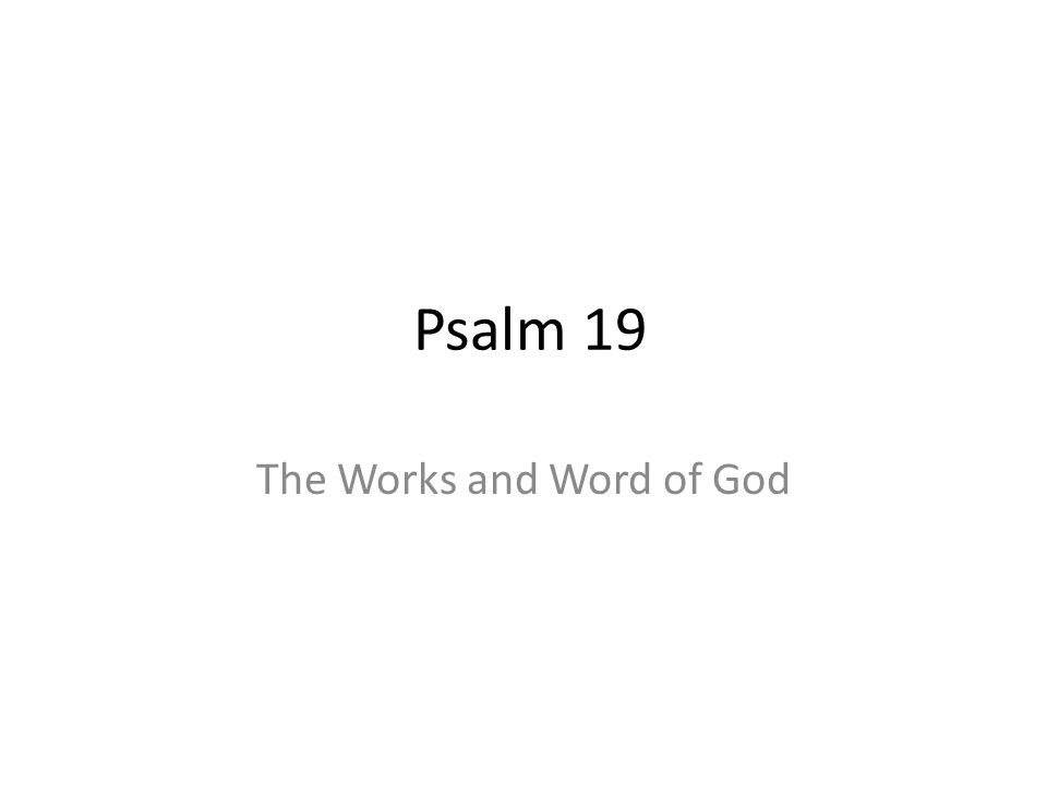 Psalm 19 The Works and Word of God