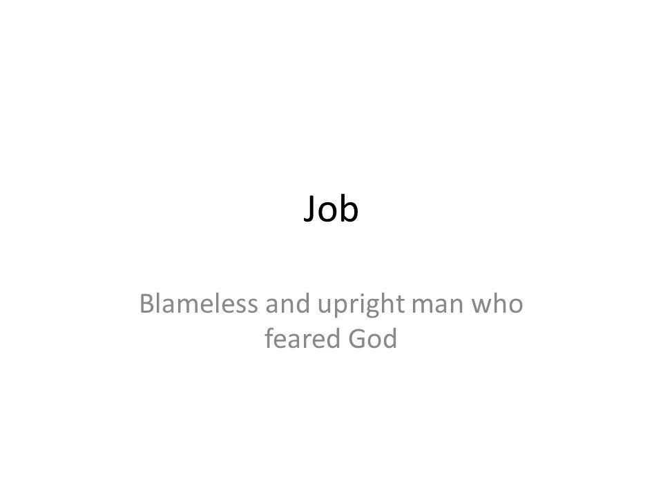 Job Blameless and upright man who feared God