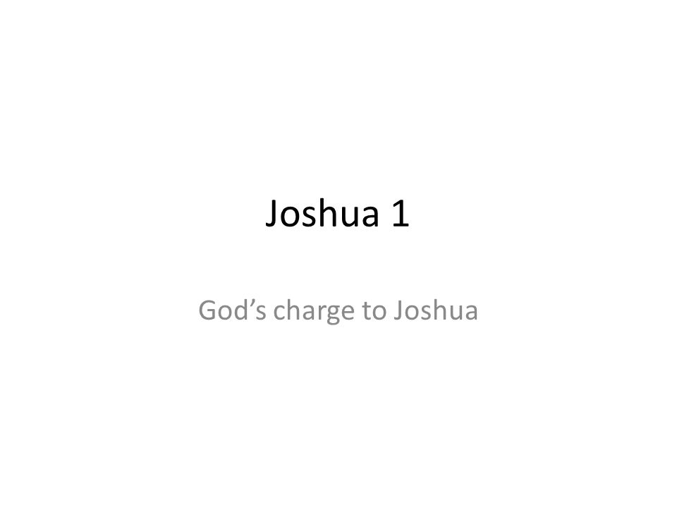 Joshua 1 Gods charge to Joshua