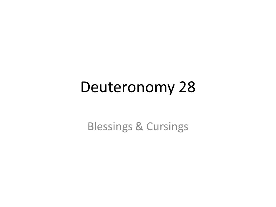 Deuteronomy 28 Blessings & Cursings
