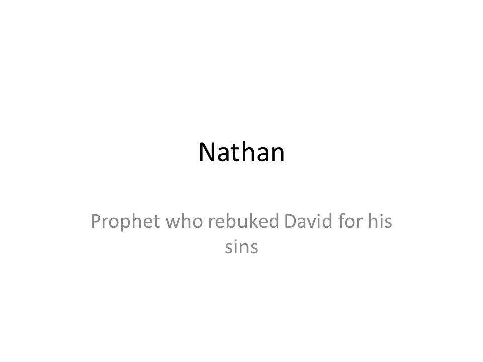 Nathan Prophet who rebuked David for his sins