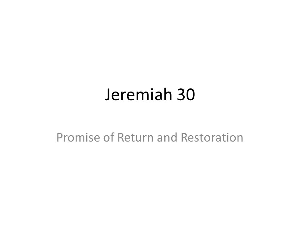 Jeremiah 30 Promise of Return and Restoration