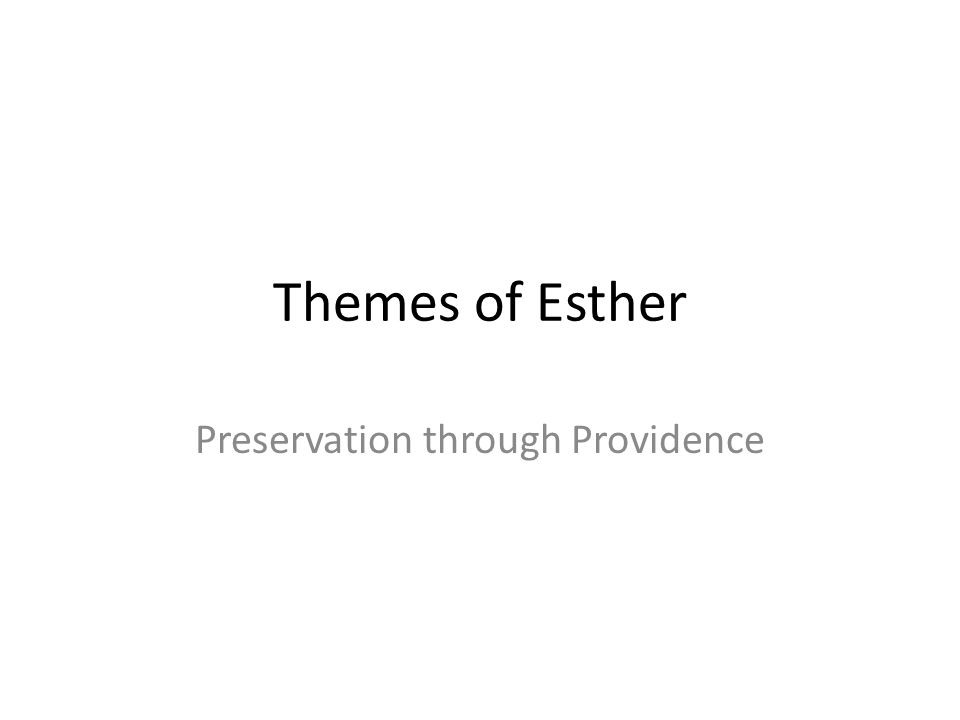 Themes of Esther Preservation through Providence